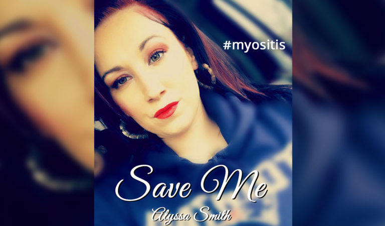 """Save Me"" a song about #MyositisLIFE"