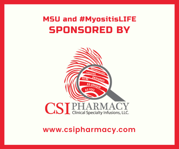 MSU and #MyositisLIFE sponsored by CSI Pharmacy