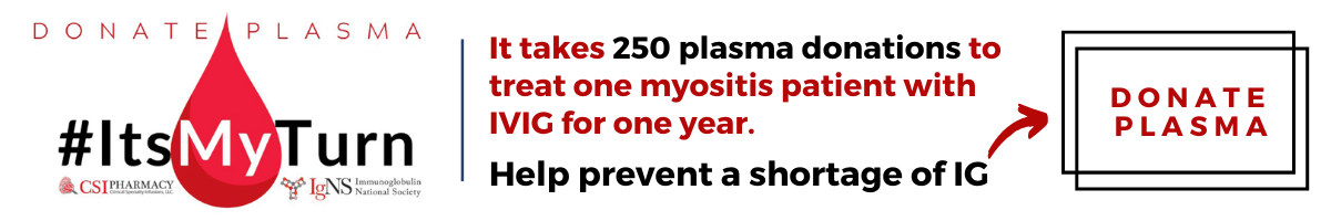 Myositis patients, ask family and friends to donate plasma